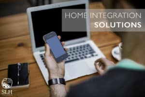 Home integration solutions